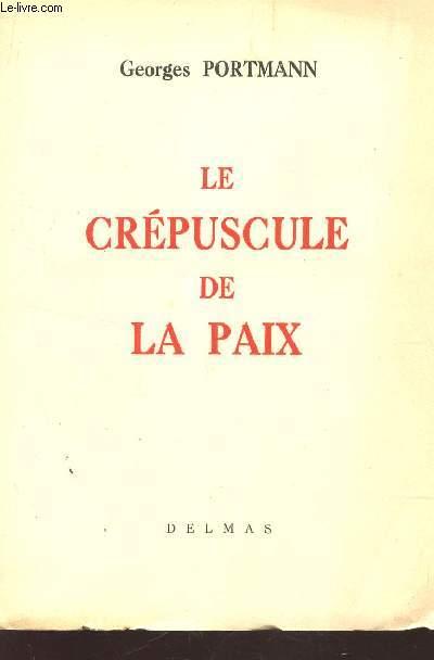 LE CREPUSCULE DE LA PAIX.