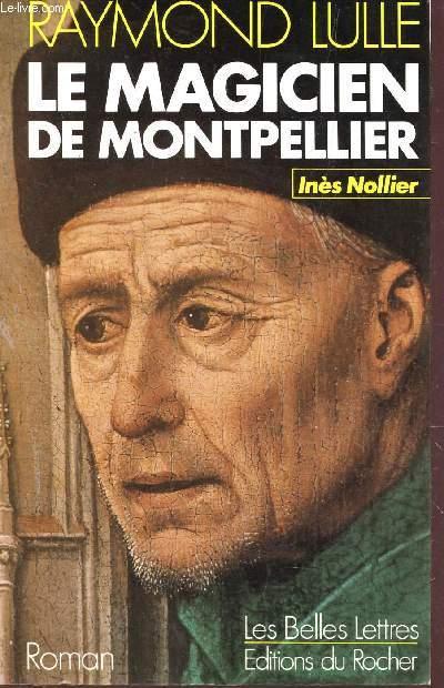 LE MAGICIEN DE MONTPELLIER, RAYMOND LULLE / COLLECTION