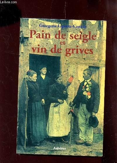PAIN DE SEIGLE ET VIN DE GRIVES.