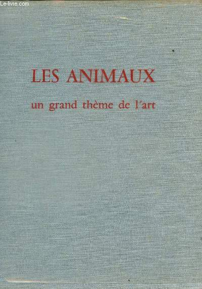 Les animaux - un grand theme de l art.