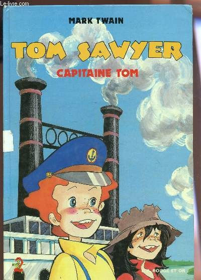 TOM SAWYER - CAPITAINE TOM / COLLECTION ROUGE ET OR.