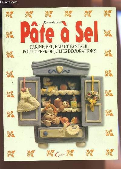 PATE A SEL : FARINE, SEL, EAU ET FANTASIE POUR CREER DE JOLIES DECORATIONS.
