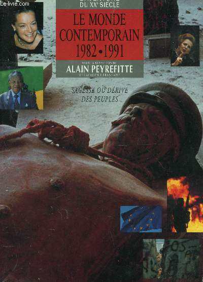 LE MONDE CONTEMPORAIN 1982-1991 : SAGESSE OU DERIVE DES PEUPLES / COLLECTION