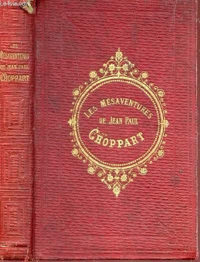 LES MESAVENTURES DE JEAN-PAUL CHOPPART / 9e EDITION.