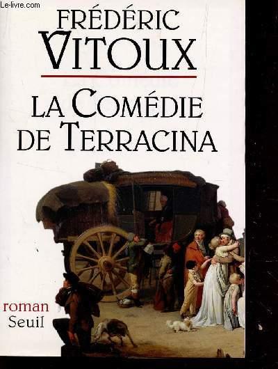 LA COMÉDIE DE TERRACINA.