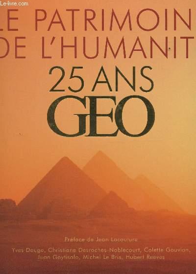 LE PATRIMOINE DE L'HUMANITÉ - 25 ANS DE GEO + CARTE COULEURS.
