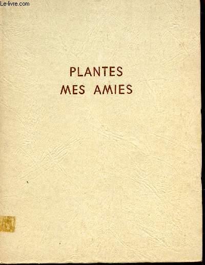 PLANTES MES AMIES.