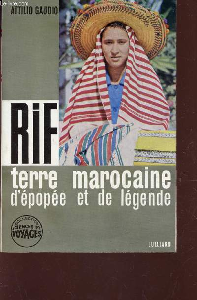 RIF - TERRE MAROCIANE D'EPOPEE ET DE LEGENDE / COLLECTION SCIENCES ET VOYAGES.