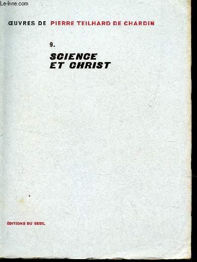 SCIENCE ET CHRIST  - TOME 9 / COLLECTION DE PIERRE TEILHARD DE CHARDIN .
