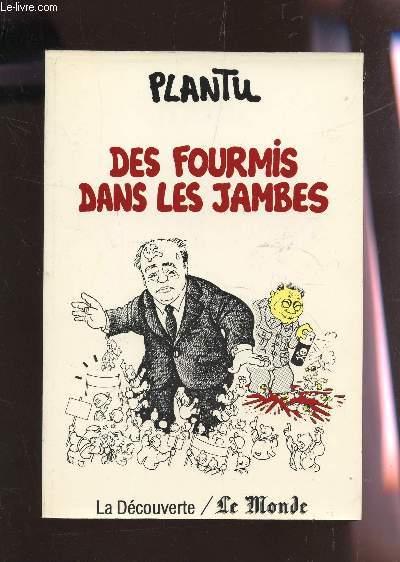 DES FOURMIS DANS LES JAMBES.