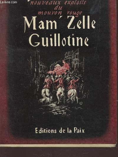 MAM'ZELLE GUILLOTINE - NOUVEAUX EXPLOITS DU MOURON ROUGE.