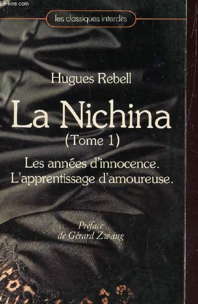 LA NICHINA (TOME 1) : LES ANNEES D'INNOCENCE - L'APPRENTISSAGE D'AMOUREUSE / COLLECTION