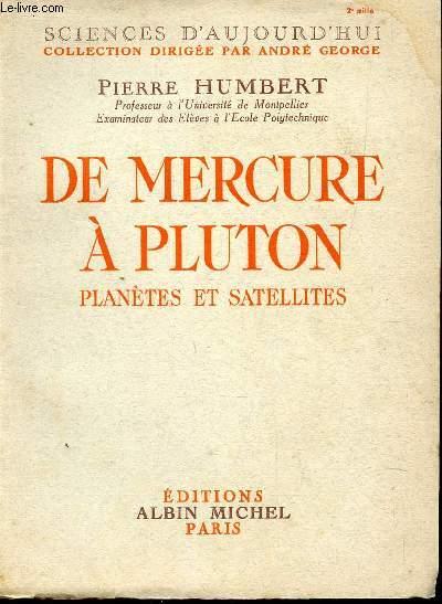DE MERCURE A PLUTON - PLANTETES ET SATELLITES  / COLLECTION