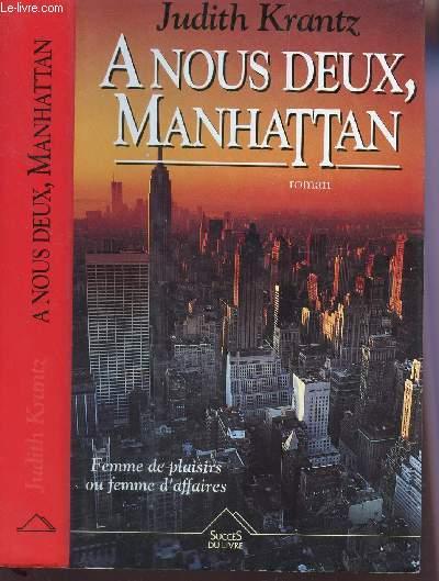 A NOUS DEUX, MANAHATTAN / FEMME DE PLAISIRS OU FEMME  D'AFFAIRES.