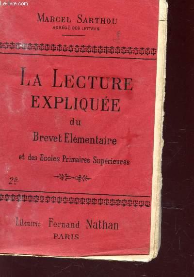 LA LECTURE EXPLIQUEE DU BREVET ELEMENTAIRE ET DES ECOLES PRIMAIRES SUPERIEURES / 3e EDITION.