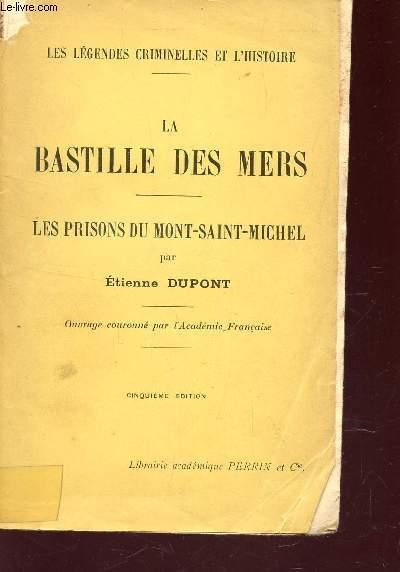 LA BASTILLES DES MERS - LES PRISONS DU MONT-SAINT-MICHEL / COLLECTION