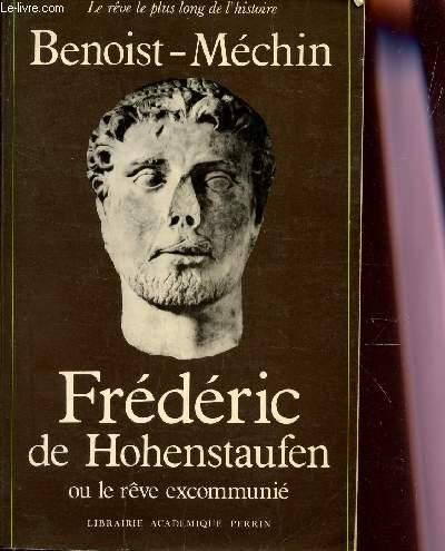 FREDERIC DE HOHENSTAUFEN OU LE REVE EXCOMMUNIE.