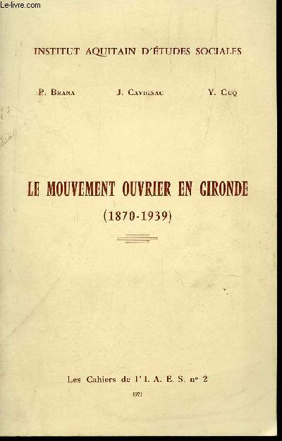 LE MOUVEMENT OUVRIER EN GIRONDE (1870-1939) / COLLECTION