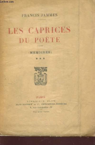 LES CAPRICES DU POETE - (MEMOIRES) - TOME 3.