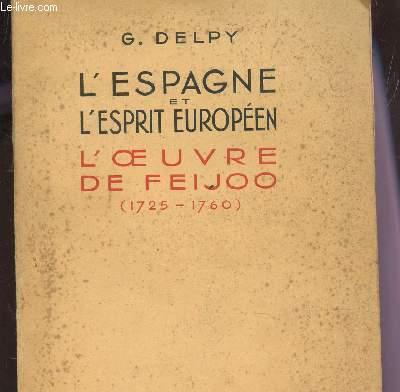 L'ESPAGNE ET L'ESPRIT EUROPEEN - L'OEUVRE DE FEIJOO - 1725-1760.