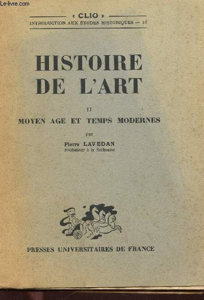 HISTOIRE DE L'ART  / TOME II : MOYEN AGE ET TEMPS MODERNES / COLLECTION