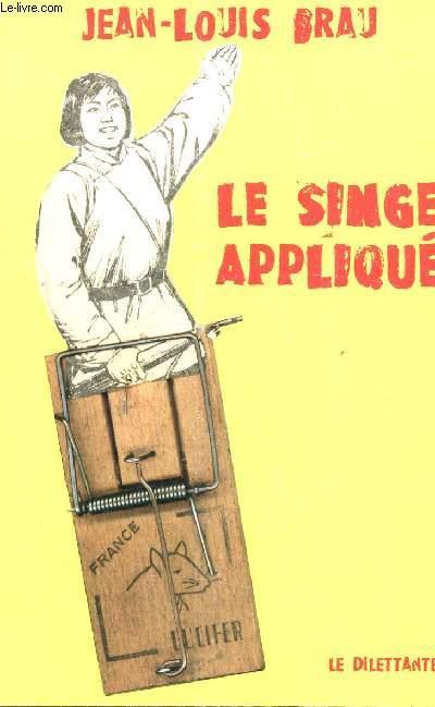 LE SINGE APPLIQUE.