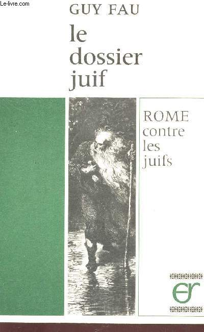 LE DOSSIER JUIF - ROME CONTRE LES JUIFS.