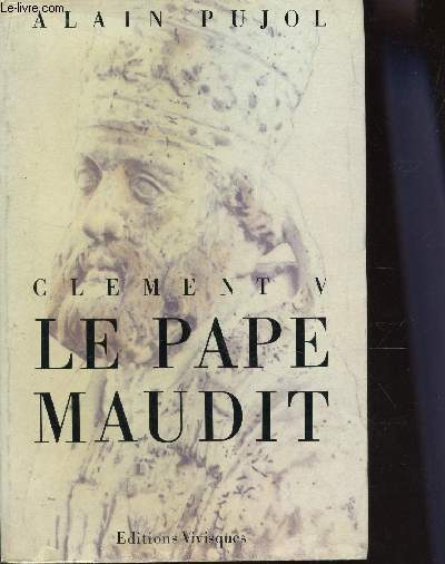 CLEMENT V - LE PAPE MAUDIT.