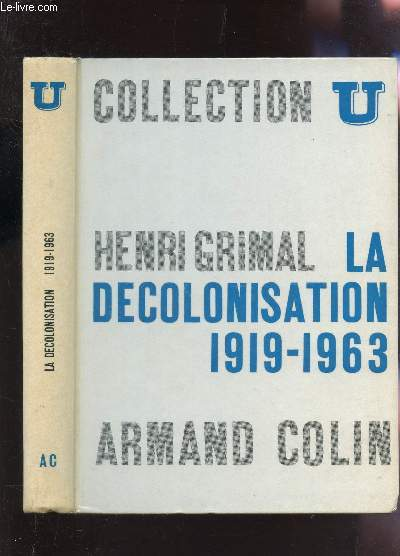LA DECOLONISATION - 1919-1963 / COLLECTION U.