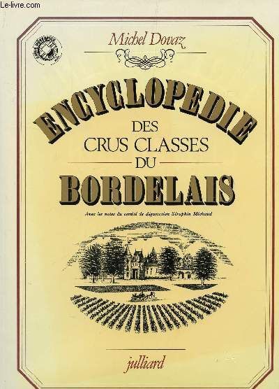ENCYCLOPEDIE DES CRUS CLASSES DU BRDELAIS.