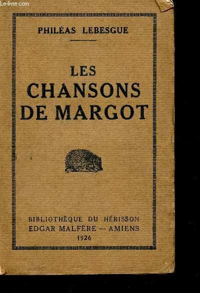 LES CHANSONS DE MARGOT : Les litanies de la rose - Cheveux au vent - Sous Le vieux noyer - Au coin du feu - Les échos qui sonnent. Suivies d'une ode à La musique - EN VERS HEXAMETRES / BIBLIOTHEQUE DU HERISSON.