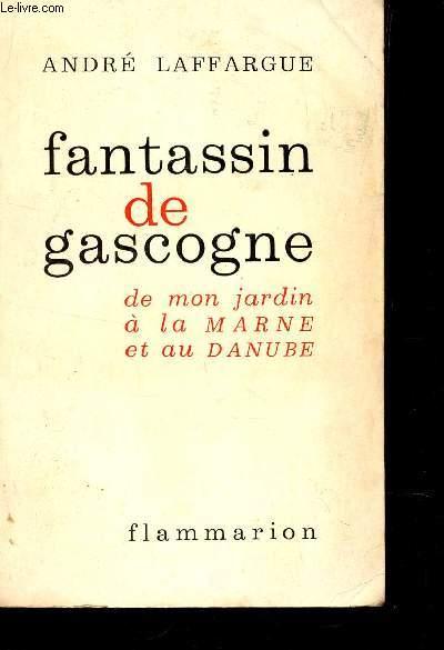 FANTASSIN DE GASCOGNE - DE MON JARDIN A LA MARNE ET AU DANUBE.