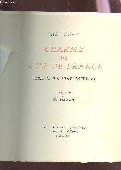 CHARME DE L'ILE DE FRANCE - VERSAILLES ET FONTEAINEBLEAU / POINTES SECHES DE Ch. SAMSON.
