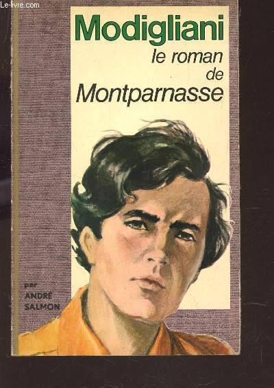 MODIGLIANI - LE ROMAN DE MONTPARNASSE.