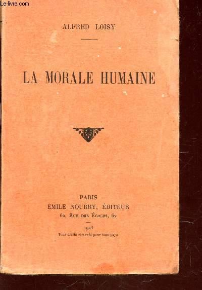 LA MORALE HUMAINE.