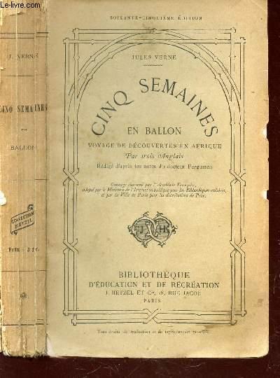 CINQ SEMAINES EN BALLON - VOYAGE DE DECOUVERTES EN AFRIQUE PAR TROIS ANGLAIS  / 65e EDITION.