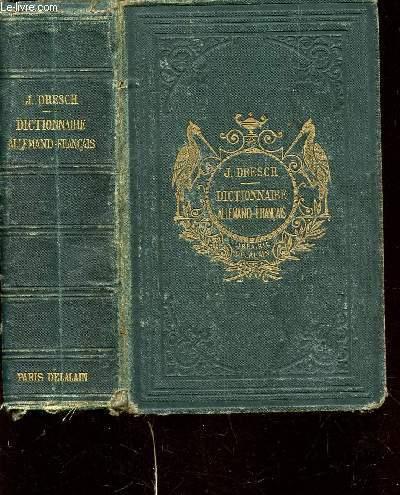 NOUVEAU DICTIONNAIRE CLASSIQUE ALLEMAND-FRANCAIS / QUATRIEME EDITION.