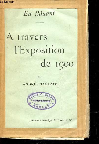 A TRAVERS L'EXPOSITION DE 1900 / (EN FLANANT).