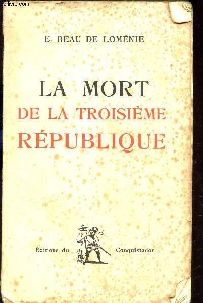 LA MORT DE LA TROISIEME REPUBLIQUE.