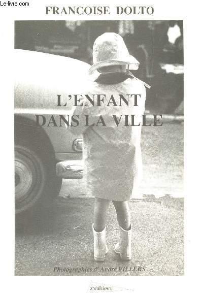 L'ENFANT DANS LA VILLE / COLLECTION TRAMES - CONFERENCES - ACTUALITE DE LA PYSCHANLYSE
