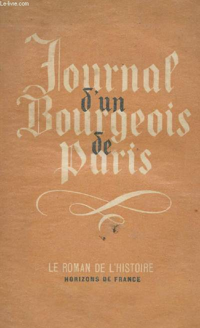 JOURNAL D'UN BOURGEOIS DE PARIS - DE 1405 A 1449.