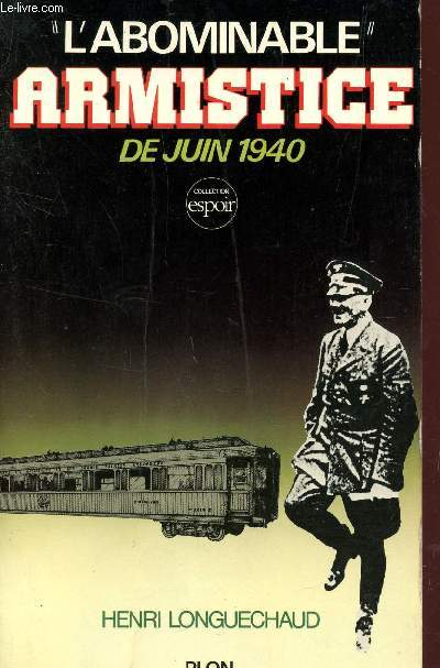 L'ABOMINABLE ARMISTICE DE JUIN 1940.
