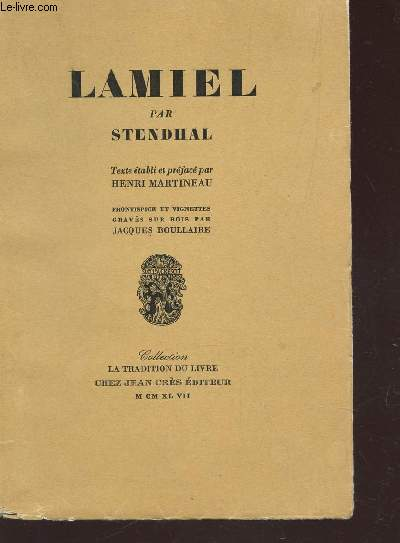 LAMIEL PAR STENDAHAL - COLLECTION LA TRADITION DU LIVRE.