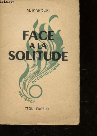 FACE A LA SOLITUDE  / COLECTION
