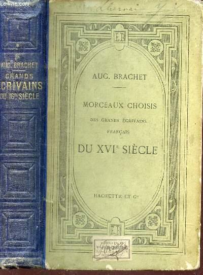 MORCEAUX CHOISIS DES GRANDS ECRIVAINS FRANCAIS DU XVIe SIECLE - ACCOMPAGNES D'UNE GRAMMAIRE ET D'UN DICTIONNAIRE DE LA LANGUE DU XVIe SIECLE / 5e EDITION.