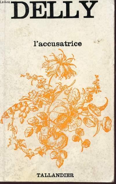 L'ACCUSATRICE  (LA MAISON DES BELLES COLONNES).