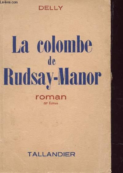 LA COLOMBE DE RUDSAY-MANOR.