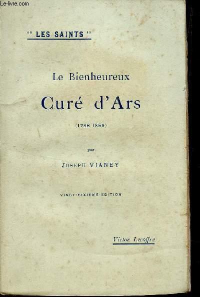 LE BIENHEUREUX CURE D'ARS (1786-1859) / COLLECTION