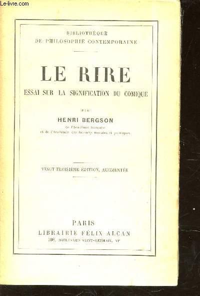 LE RIRE - ESSAI SUR LA SIGNIFICATION DU COMIQUE / BIBLOTHEQUE DE PHILOSOPHIE CONTEMPORAINE.