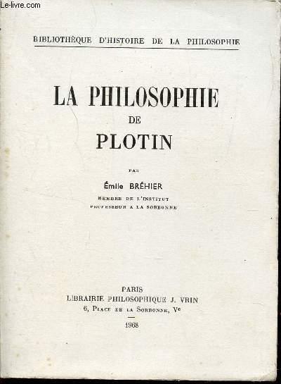 LA PHILOSOPHIE DE PLOTIN / BIBLIOTHEQUE D'HISTOIRE DE LA PHILOSOPHIE